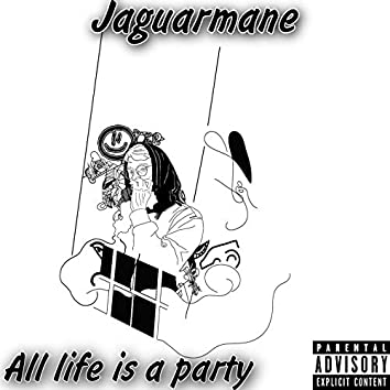 All Life Is a Party