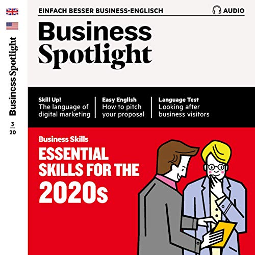 Business Spotlight Audio - Essential skills for the 2020s. 3/2020 Titelbild