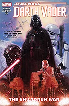 Star Wars: Darth Vader Vol. 3: The Shu-Torun War by Kieron Gillen, Salvador Larroca