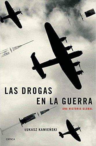 Las drogas en la guerra: Una historia global eBook: Kamienski ...