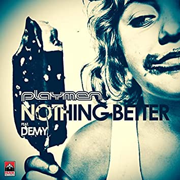 Nothing Better (feat. Demy)