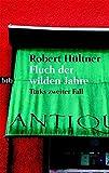 Robert Hültner: Fluch der wilden Jahre