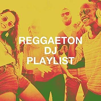 Reggaeton DJ Playlist