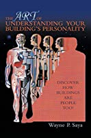 The Art of Understanding Your Building's Personality: Discover How Buildings Are People Too!