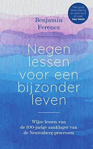 Negen lessen voor een bijzonder leven (Dutch Edition)