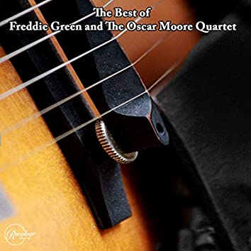 The Best of Freddie Green and The Oscar Moore Quartet