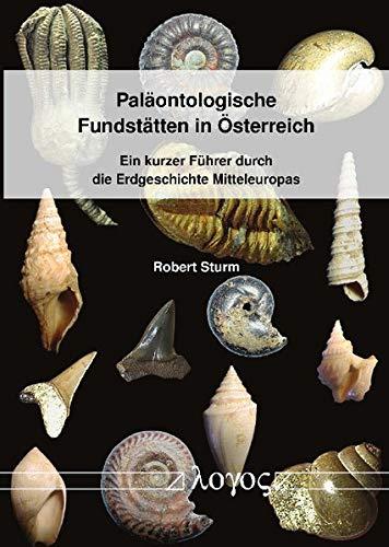 Paläontologische Fundstätten in Österreich: Ein kurzer Führer durch die Erdgeschichte Mitteleuropas