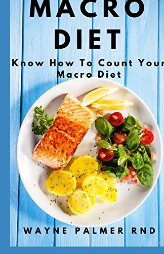 MACRO DIET: The Complete Guide To Satisfying Recipes for Shedding Pounds and Gaining Lean Muscle