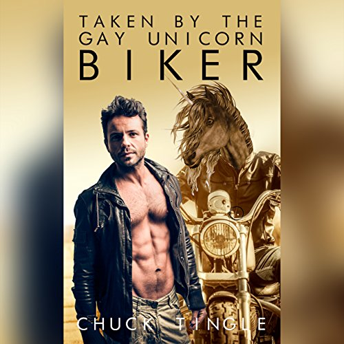Taken by the Gay Unicorn Biker audiobook cover art