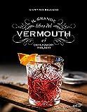 Il grande libro del Vermouth e dei liquori italiani...