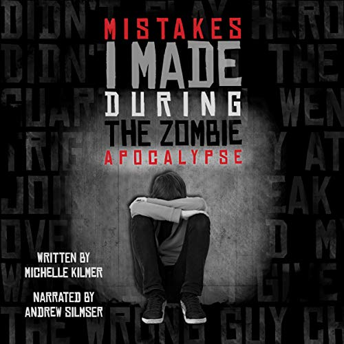 Mistakes I Made During the Zombie Apocalypse