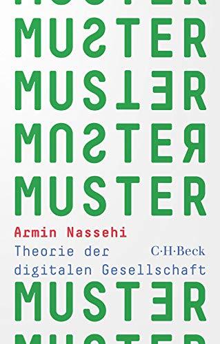 Muster: Theorie der digitalen Gesellschaft (Beck Paperback)