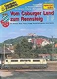 Eisenbahn Journal - Vom Coburger Land zum Rennsteig Special (Specialausgaben des Eisenbahn-Journals)