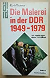 Die Malerei in der DDR 1949 - 1979.