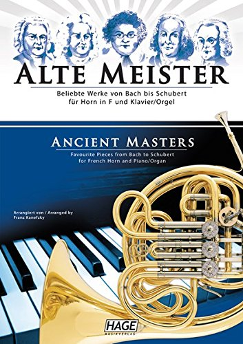 Alte Meister für Horn in F und Klavier/Orgel: Beliebte Werke von Bach bis Schubert