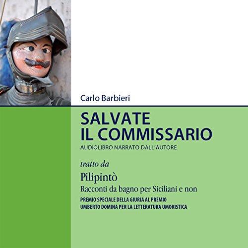 Salvate il commissario | Carlo Barbieri