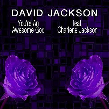 You're an Awesome God (feat. Charlene Jackson)