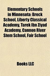 Elementary Schools in Minnesota: Breck School, Liberty Classical Academy, Tarek Ibn Ziyad Academy, Cannon River Stem Schoo...