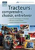 Tracteurs - Comprendre, choisir, entretenir