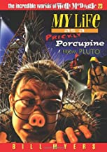 My Life as a Prickly Porcupine from Pluto (The Incredible Worlds of Wally McDoogle #23)