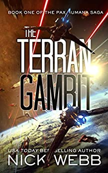 The Terran Gambit (Episode #1: The Pax Humana Saga) by [Nick Webb]