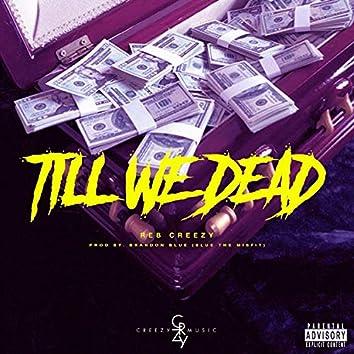Till We Dead