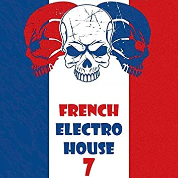 French Electro House, Vol. 7