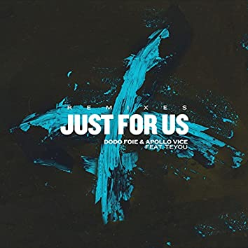 Just For Us (feat. Teyou) [Remixes]
