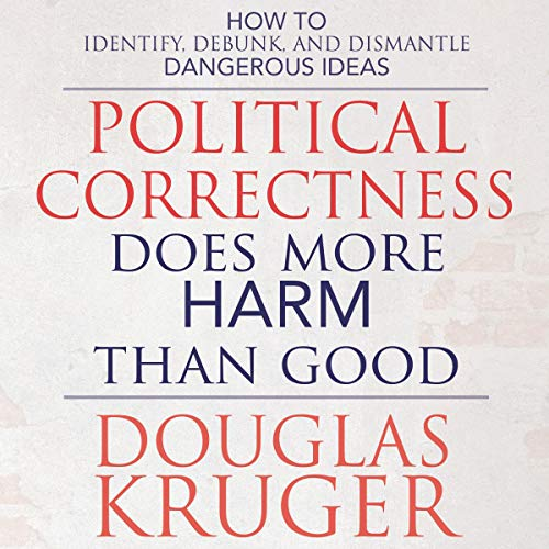 Political Correctness Does More Harm than Good cover art