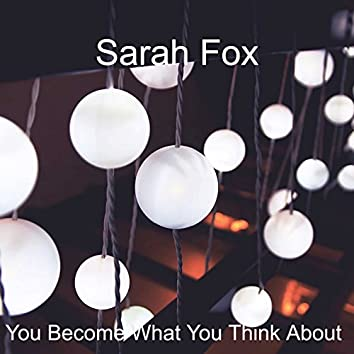 You Become What You Think About