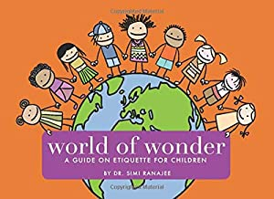World of Wonder: A Guide on Etiquette for Children (WOW Series)