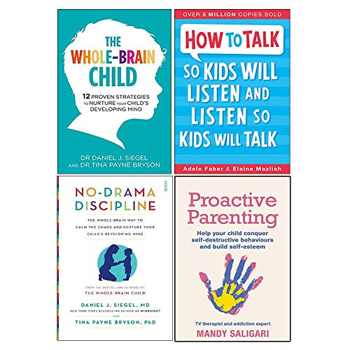 Whole-Brain Child, How To Talk So Kids Will Listen And Listen So Kids Will Talk, No-Drama Discipline, Proactive Parenting 4 Books Collection Set