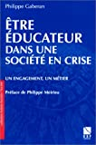 Etre éducateur dans une société en crise - Un engagement, un métier