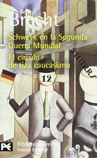 Schweyk en la Segunda Guerra Mundial / El círculo de tiza caucasiano: Teatro completo, 10 par Bertolt Brecht
