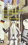 Schweyk en la Segunda Guerra Mundial / El círculo de tiza caucasiano: Teatro completo, 10