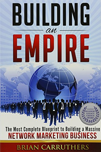 Compare Textbook Prices for Building an Empire:The Most Complete Blueprint to Building a Massive Network Marketing Business 2nd Edition ISBN 9781681020501 by Brian Carruthers,Paul Braoudakis