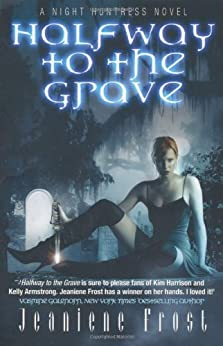 Halfway to the Grave: A Night Huntress Novel by [Jeaniene Frost]