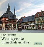Wernigerode: Bunte Stadt am Harz