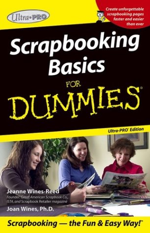Compare Textbook Prices for Scrapbooking for Dummies, Ultra Pro Edition 2nd Printing Edition ISBN 9780764568015 by Jeanne Wines-Reed,Joan Wines