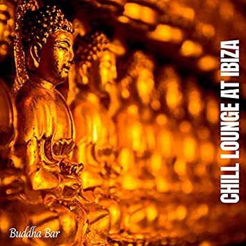 Chill Lounge At Ibiza - Buddha Bar