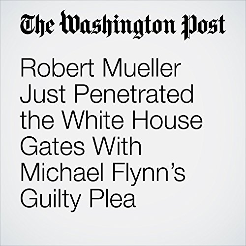 Robert Mueller Just Penetrated the White House Gates With Michael Flynn's Guilty Plea copertina