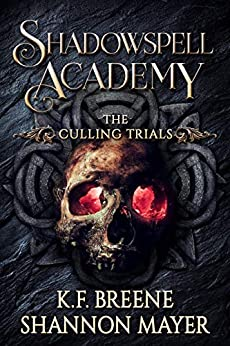 Shadowspell Academy: The Culling Trials (Book 2) by [K.F. Breene, Shannon Mayer]