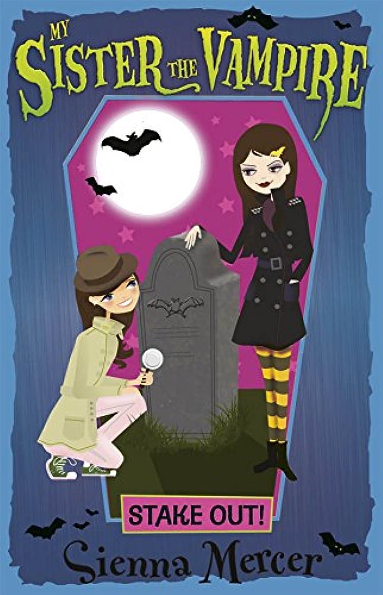 金貸し筋積極的にStake Out! (My Sister the Vampire Book 12) (English Edition)