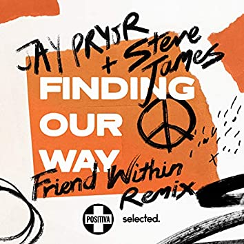 Finding Our Way (Friend Within Remix)