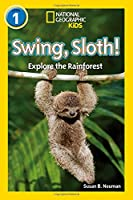 Swing, Sloth!: Level 1 (National Geographic Readers)