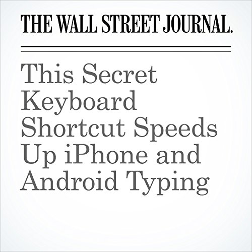 This Secret Keyboard Shortcut Speeds Up iPhone and Android Typing cover art