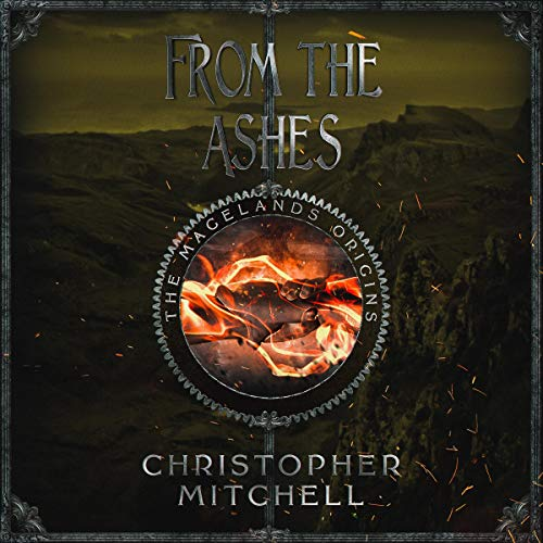 The Magelands Epic: From the Ashes Audiobook By Christopher Mitchell cover art