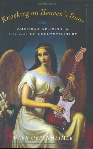 Knocking on Heaven's Door: American Religion in the Age of Counterculture
