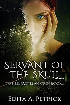 Servant of The Skull: Book 1 - Skullspeaker Series by [Edita A. Petrick]