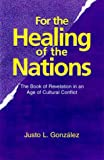 For the Healing of the Nations: The Book of Revelation in an Age of Cultural Conflict